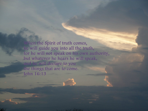 When the Spirit of truth comes, he will guide you into all the truth, for he will not speak on his own authority, but whatever he hears he will speak, and he will declare to you the things that are to come.  John 16:13 on Photo of Light Play on Clouds by Donna Campbell