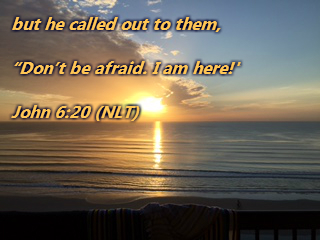 "but he called out to them, ""Don't be afraid. I am here!"