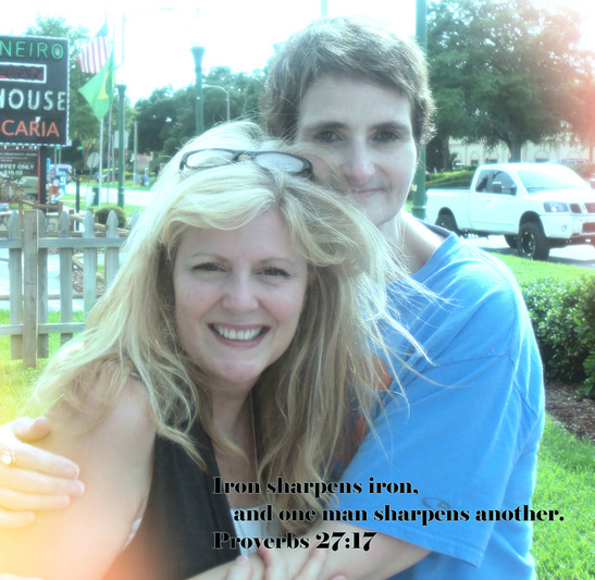 Iron sharpens iron,     and one man sharpens another. Proverbs 27:17 On photo of Merri and Me by Donna Campbell