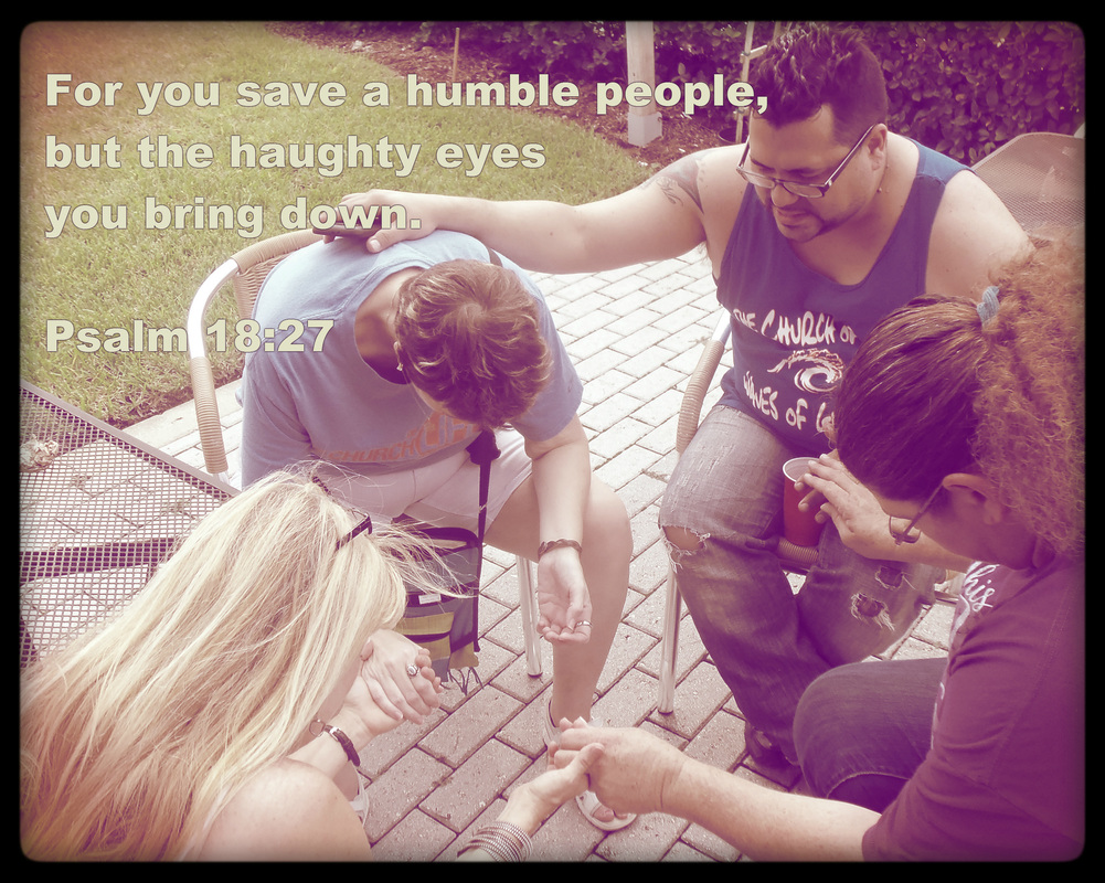 For you save a humble people, but the haughty eyes you bring down. Psalm 18:27