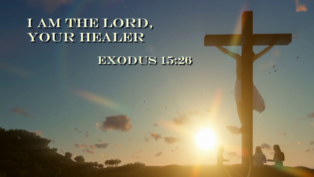 I am the Lord, your healer   Exodus 15:26