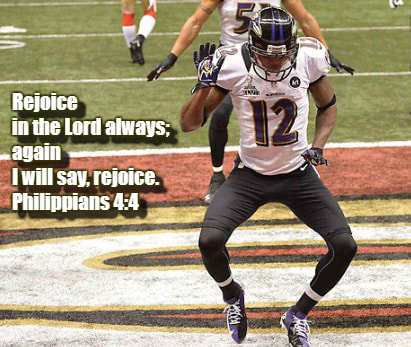 Rejoice in the Lord always; again I will say, rejoice. Philippians 4:4 Jimmy Smith celebrating a touchdown